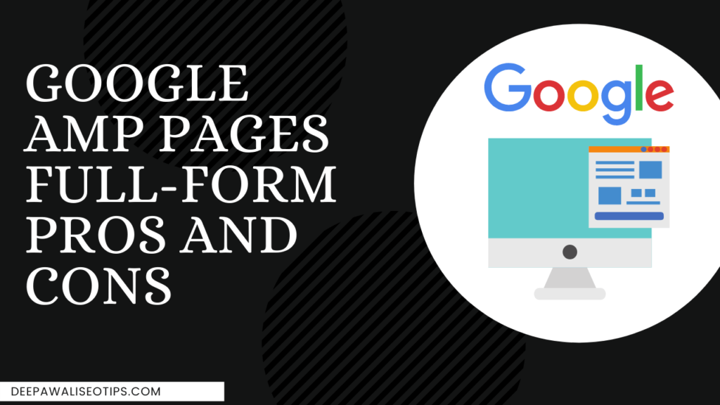 Google AMP Pages Full Form Pros and Cons