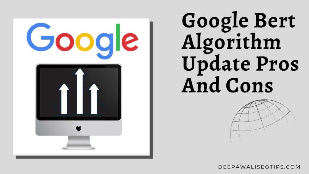 Google Bert Algorithm Update Pros And Cons